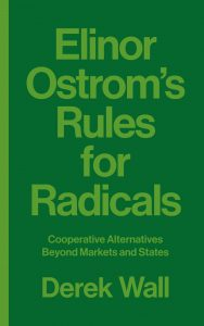 Elinor Ostrom Rules for Radicals